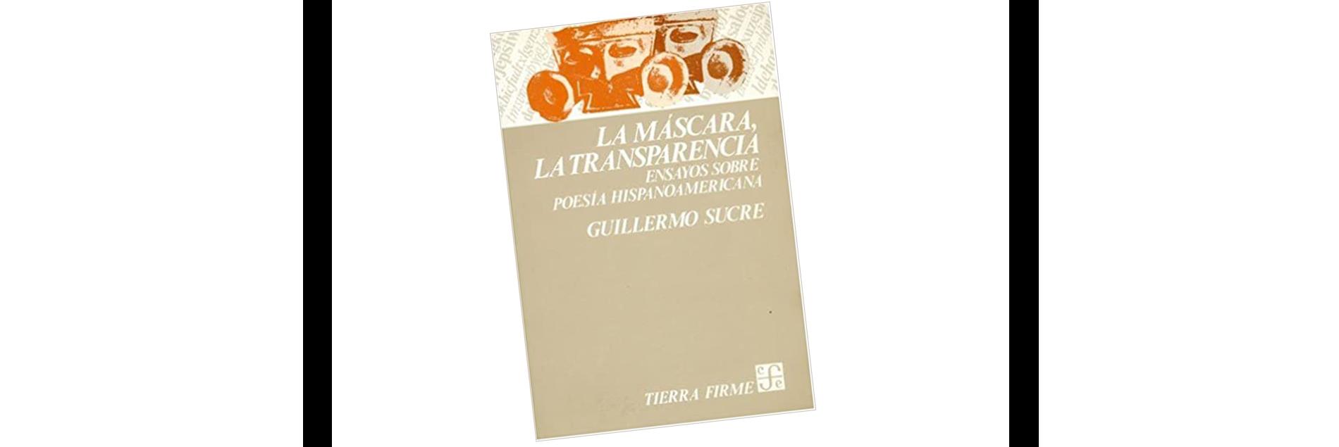 Libro de Guillermo Sucre La máscara La transparencia